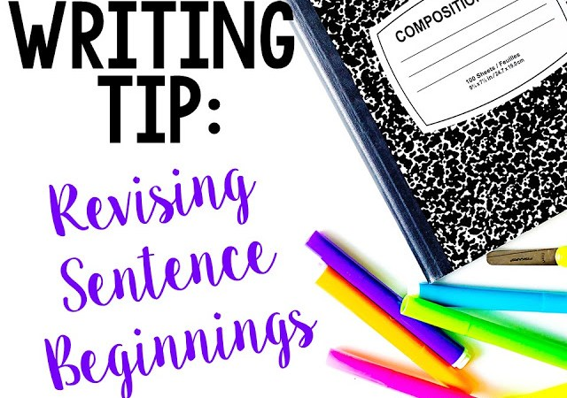 Writing Tip: Revising Sentence Beginnings
