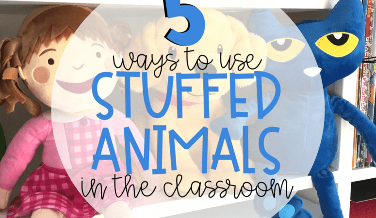 5 Ways to Use Stuffed Animals in the Classroom
