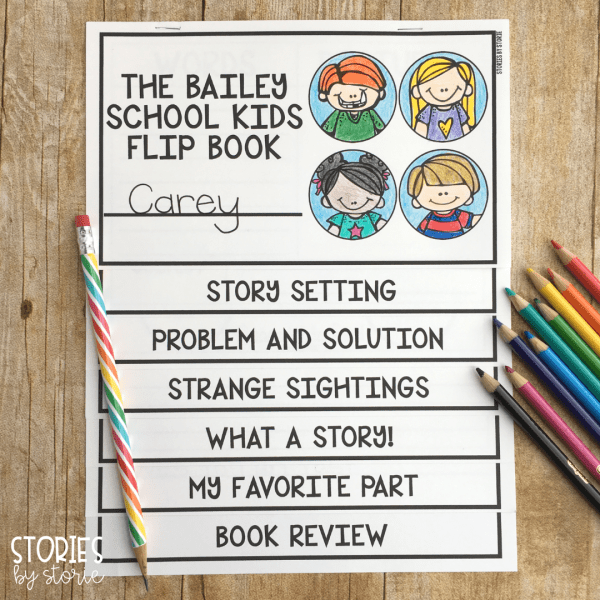 Students can use this flip book with any of the books in the Bailey School Kids series. The pages include story setting, problem & solution, character description, story summary, favorite part, and a book review.