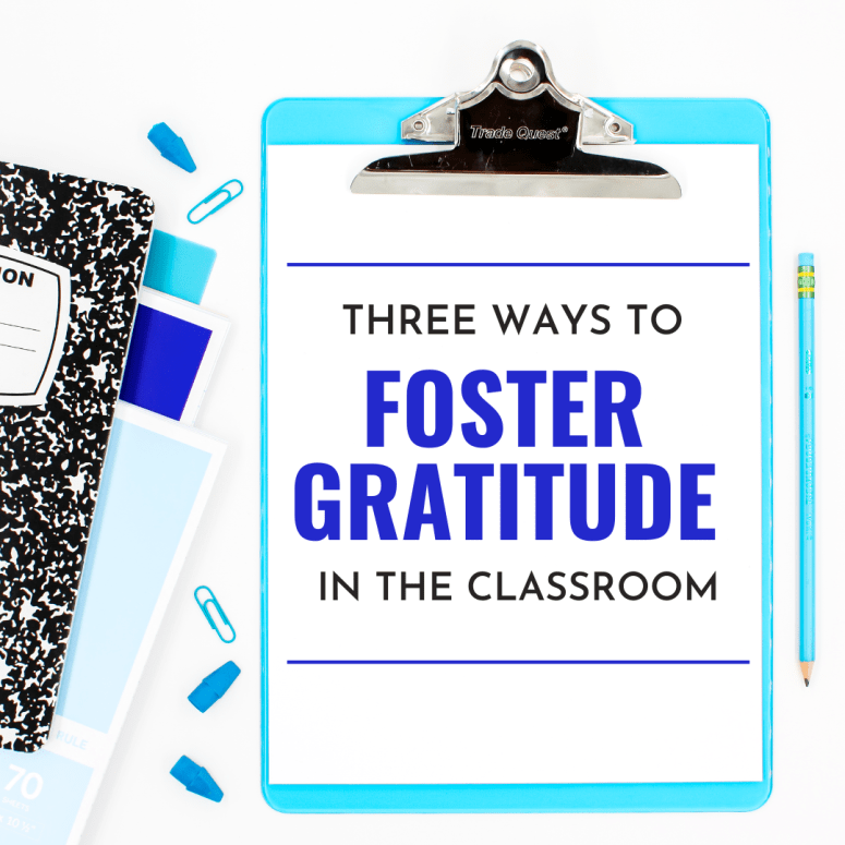 3 Ways to Foster Gratitude in the Classroom