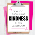 Kindness is so important, but doesn't come easily to everyone. Sometimes we need to explicitly teach and model this trait for our students just as we would for academic skills. Here are some easy ways to encourage kindness in the classroom.