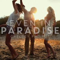 Even In Paradise by Chelsey Philpot (Review)
