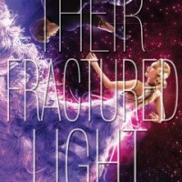 Their Fractured Light by Amie Kaufman and Meagan Spooner (Review)