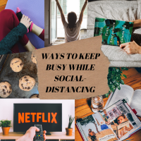 How to Keep Busy While Social-Distancing