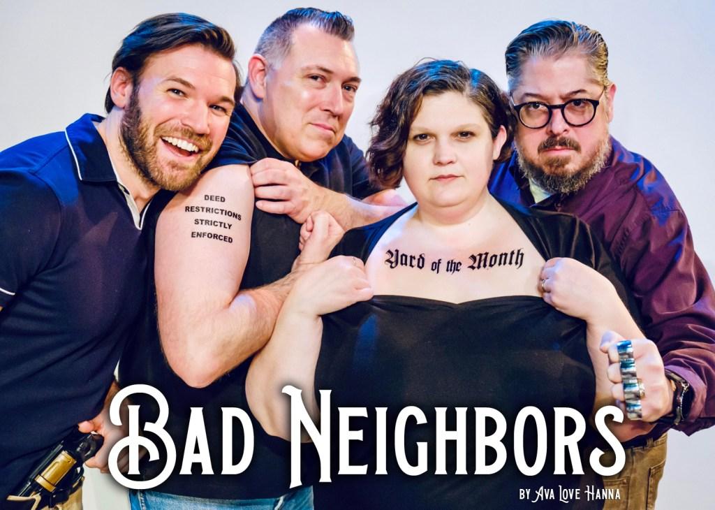 Bad Neighbors by Ava Love Hanna - Fronterafest 2020
