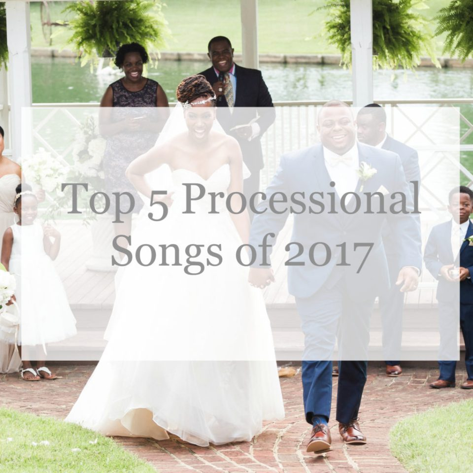 Wedding Recessional Songs 2017.Top 5 Songs Wedding Processional North Carolina Wedding Dj