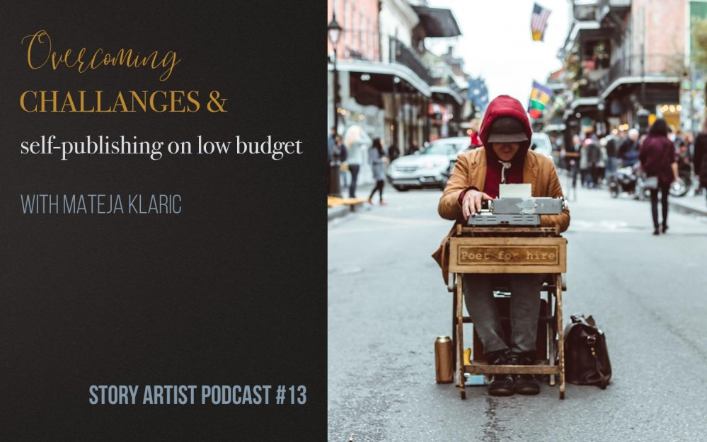 #13 – Overcoming challenges and self-publishing on low budget with Mateja Klaric