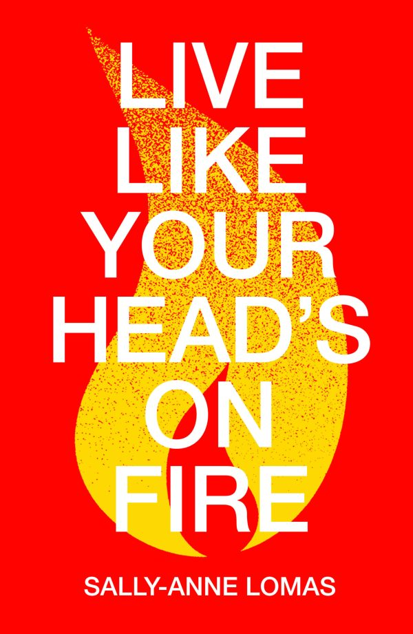 Buy Live Like Your Head's On Fire today
