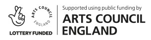 Lottery Funded. Supported using public funding by Arts Council England.