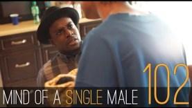 E2 | Mind of a Single Male