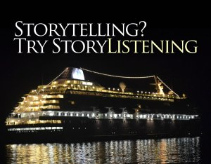 Be an Effective Storyteller. Try Story <i>Listening</i>