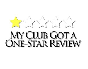 My Club Got a One-Star Review