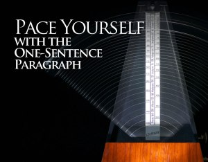 Pace Your Prose With The One-Sentence Paragraph