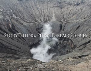 """Pit of Despair"" Stories"