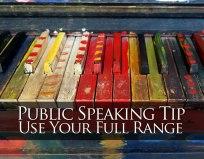 Public Speaking Tip: Use Your Full Speaking Range
