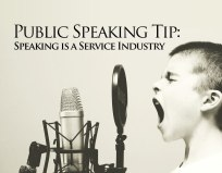 Public Speaking Tip: Speaking is a Service Industry