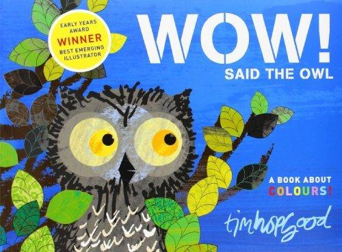 Wow! Said The Owl by Tim Hopgood