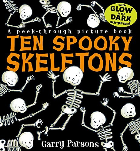 Ten Spooky Skeletons by Patricia Hegarty, Annette Rusling & Garry Parsons