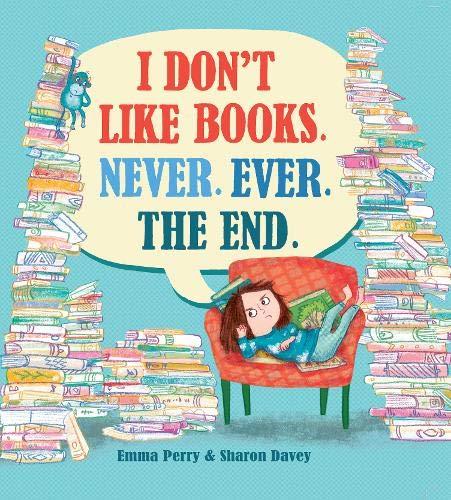 I Don't Like Books. Never. Ever. The End - Story Snug