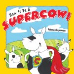 How to be a Supercow! - Story Snug
