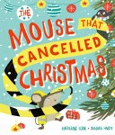 The Mouse That Cancelled Christmas - Story Snug