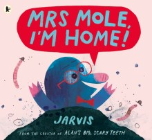 MRS MOLE, I'M HOME! - Story Snug