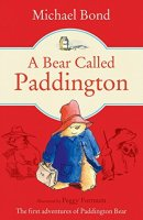 Michael Bond - A Bear Called Paddington - Story Snug