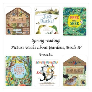 Spring reading! Picture books about gardens, birds and insects - Story Snug