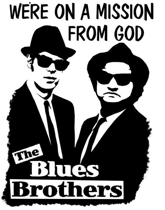 Los Blues Brothers tenían una misión divina. Tal vez, la de cualquier otro puede no ser tan elevada, pero también es importante