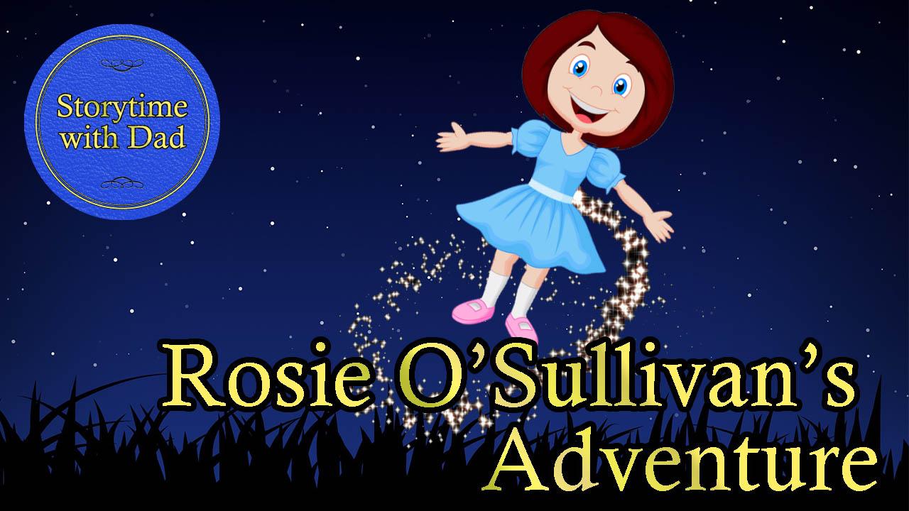 027 Rosie O'Sullivan's Adventure