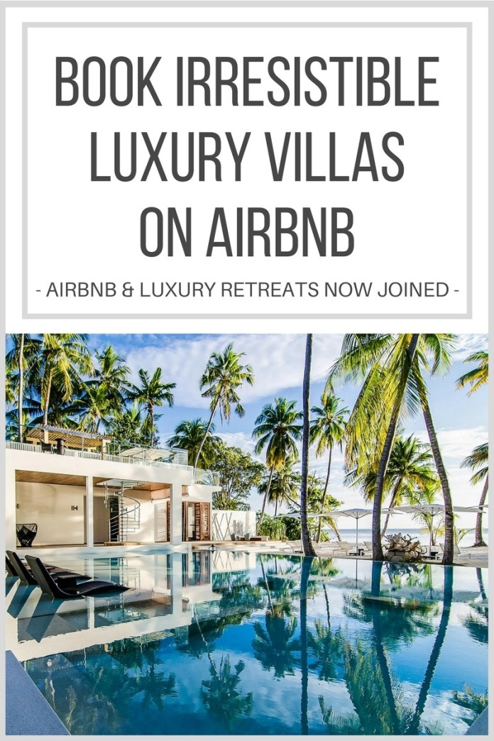 Pop a bottle of bubbly! Airbnb recently acquired luxury villa rental company, Luxury Retreats, which means you will soon be able to book high-end luxury villas on Airbnb. Cheers to that! Click through to read more...