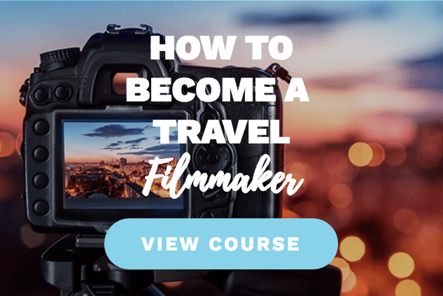 Superstar Blogging: How To Become A Travel Filmmaker