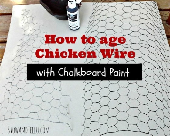 how-to-age-chicken-wire-with-challkboard-paint-http://www.stowandtellu.com