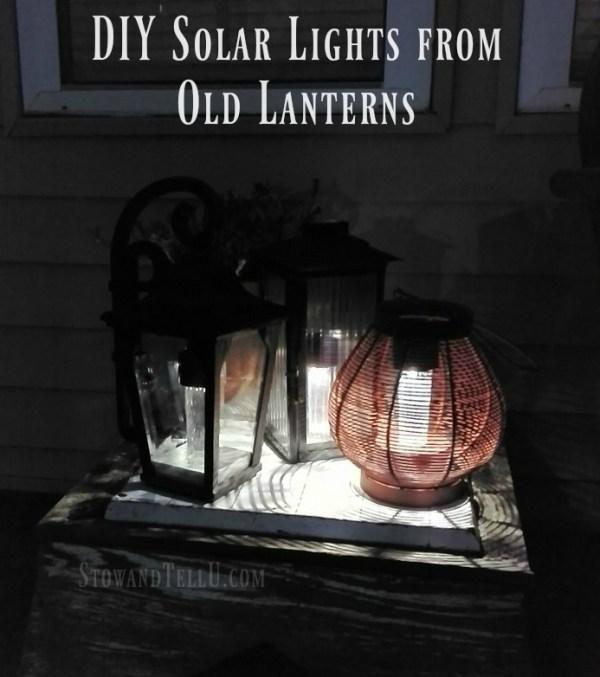 diy solar lights from old lanterns stowandtellu