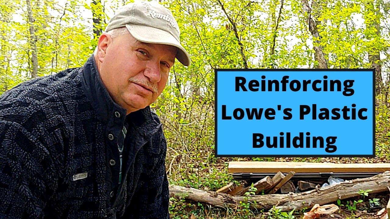 Reinforcing Lowe's Plastic Building