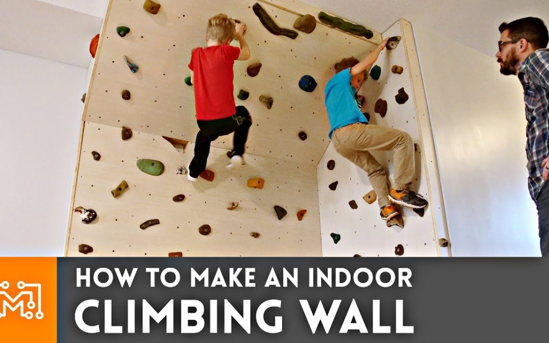 How to Make an Indoor Climbing Wall (I Like to Make Stuff)
