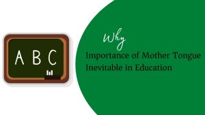 Importance of Mother Tongue Inevitable in Education