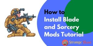 How to Install Blade and Sorcery Mods Tutorial