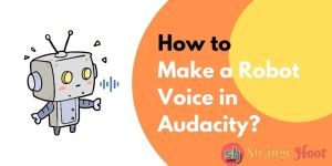 How to Make a Robot Voice in Audacity
