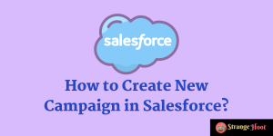 How to Create New Campaign in Salesforce?