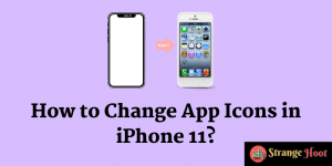 How to Change App Icons in iPhone 11