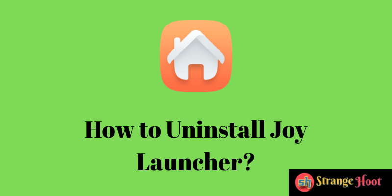 How to Uninstall Joy Launcher?