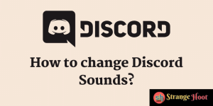How to change Discord Sounds?