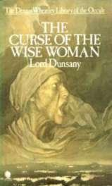 Buy on Amazon: The Curse of The Wise Woman, by Lord Dunsany