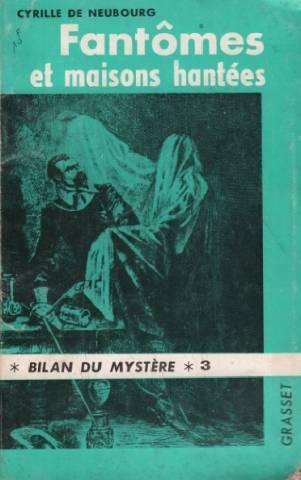 """Το βιβλίο του Cyrille De Neubourg, """"Φαντάσματα και στοιχειωμένα σπίτια"""" (1957)"""