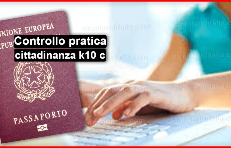 Controllo pratica cittadinanza k10 c | come fare?