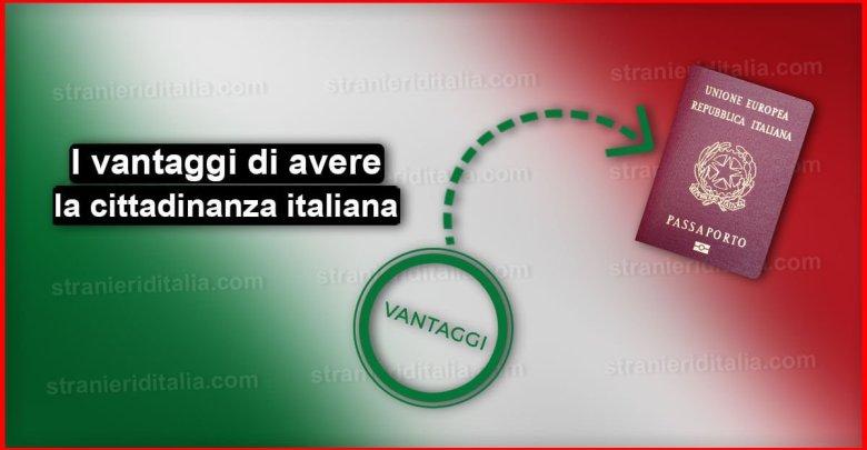 I vantaggi di avere la cittadinanza italiana