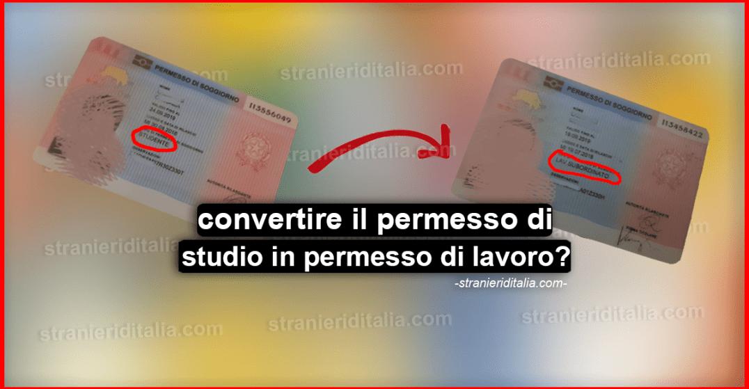 Come convertire il permesso di studio in permesso di lavoro?