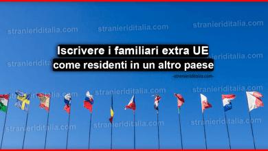 Iscrivere i familiari extra UE come residenti in un altro paese dell'Unione