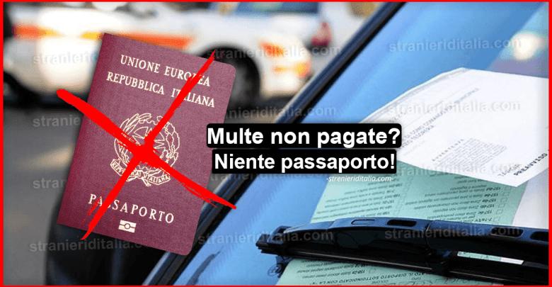 Multe non pagate! d'ora in poi niente passaporto e tanto altro...